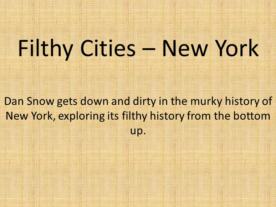 Filthy Cities – New York