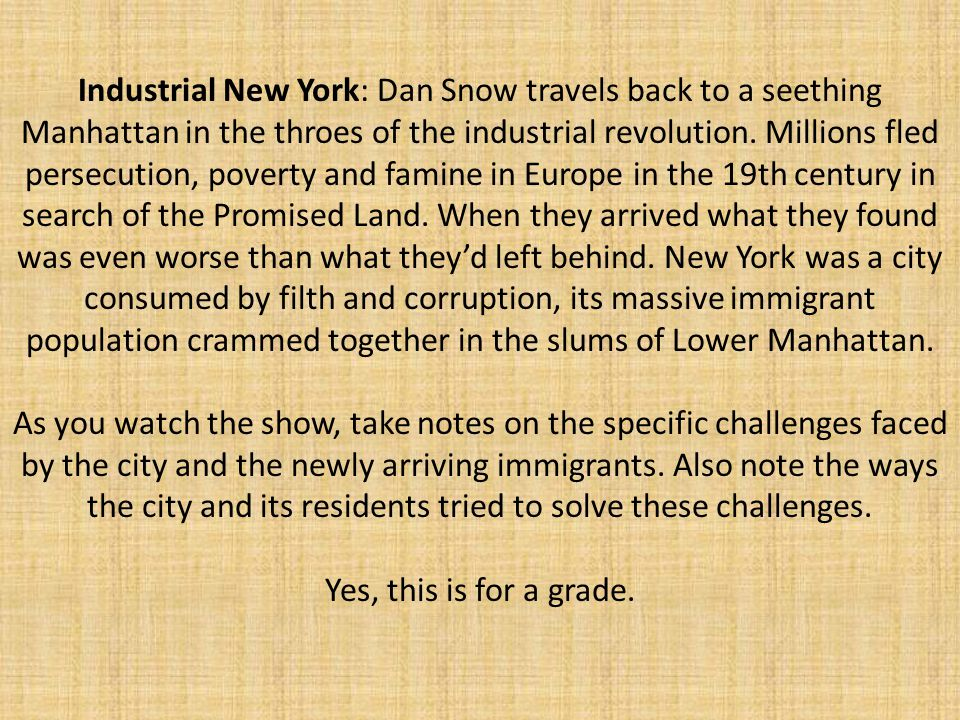 Industrial New York: Dan Snow travels back to a seething Manhattan in the throes of the industrial revolution.