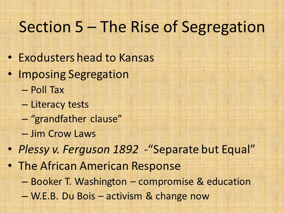 Section 5 – The Rise of Segregation