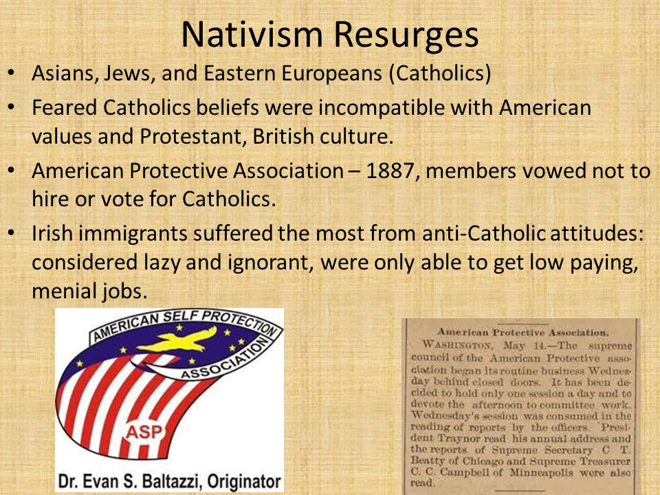 Nativism Resurges Asians, Jews, and Eastern Europeans (Catholics)