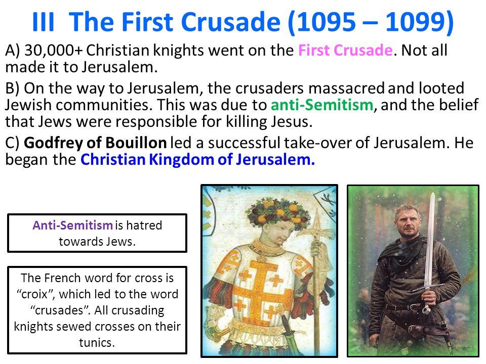 III The First Crusade (1095 – 1099)