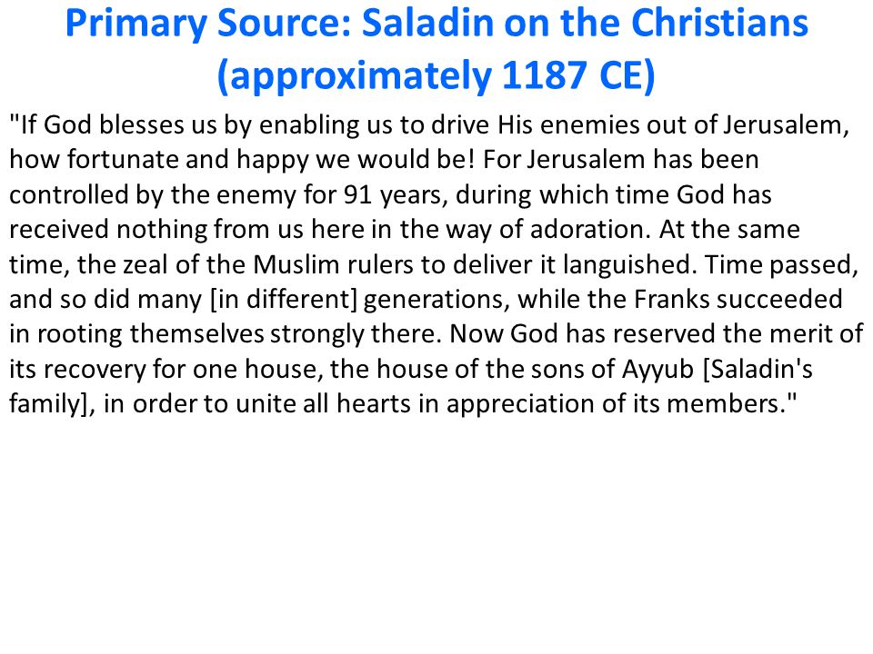 Primary Source: Saladin on the Christians (approximately 1187 CE)