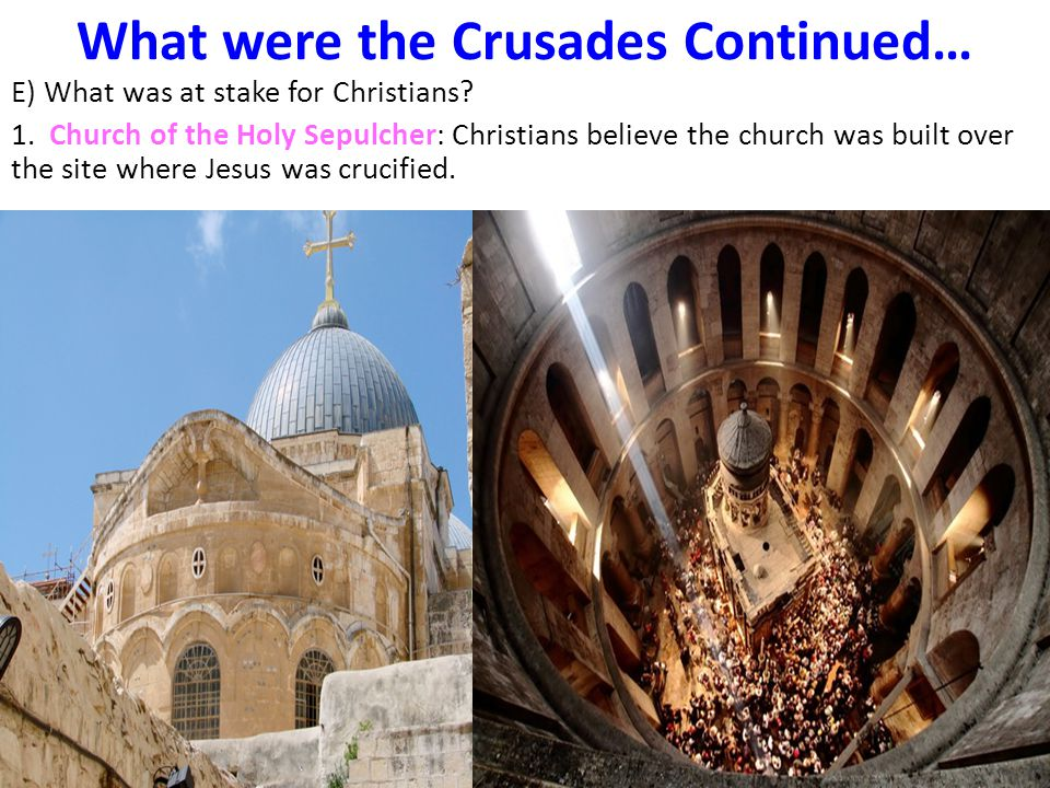 What were the Crusades Continued…
