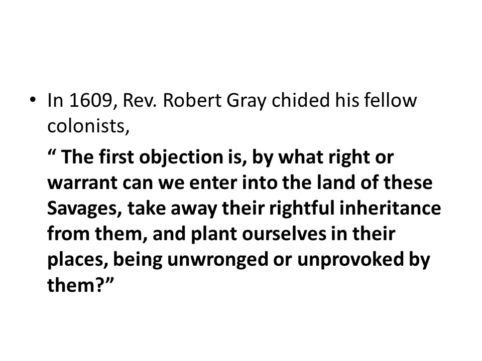 In 1609, Rev. Robert Gray chided his fellow colonists,