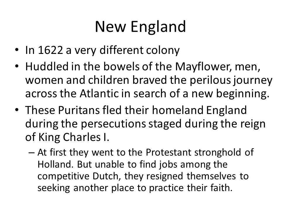 New England In 1622 a very different colony