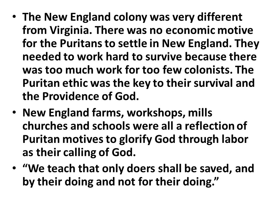 The New England colony was very different from Virginia