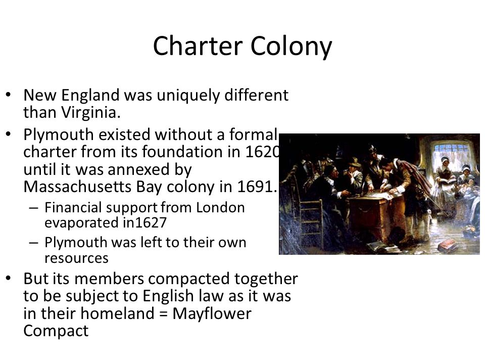 Charter Colony New England was uniquely different than Virginia.