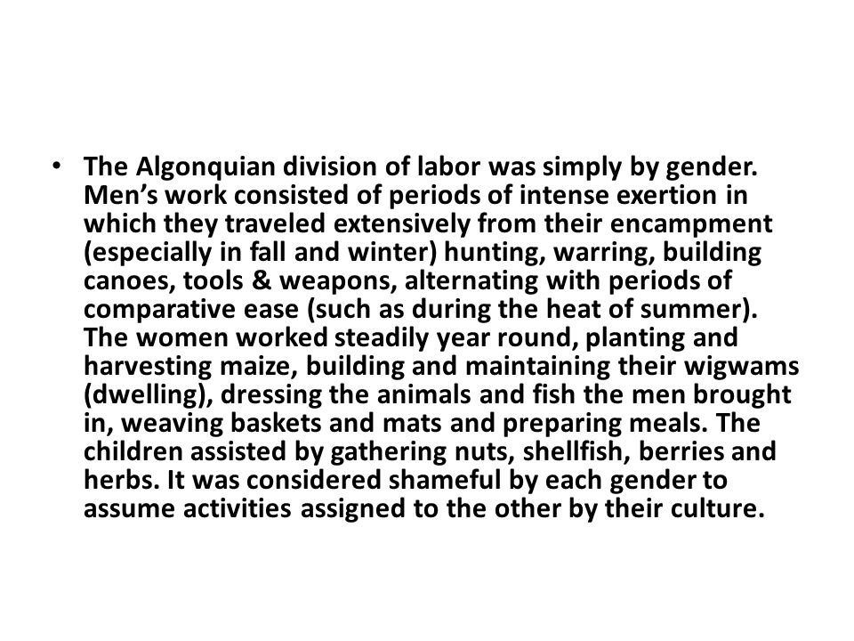 The Algonquian division of labor was simply by gender
