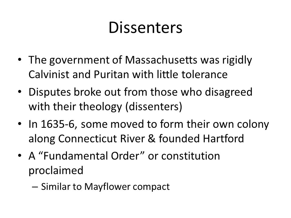 Dissenters The government of Massachusetts was rigidly Calvinist and Puritan with little tolerance.