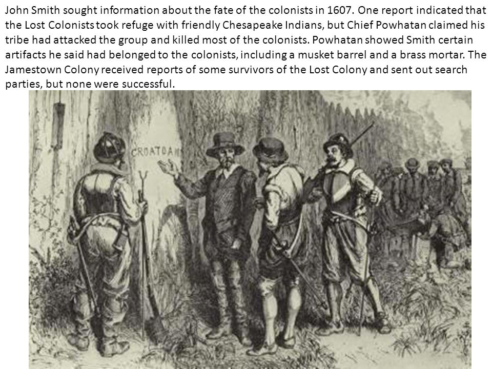 John Smith sought information about the fate of the colonists in 1607