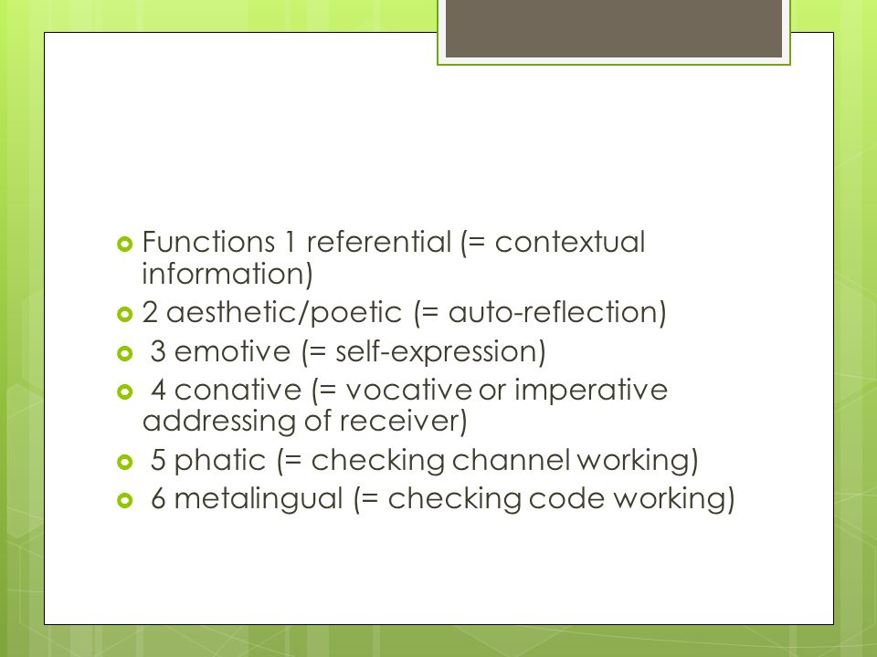 Functions 1 referential (= contextual information)