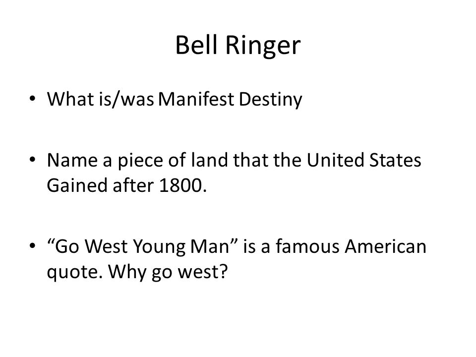 Bell Ringer What is/was Manifest Destiny
