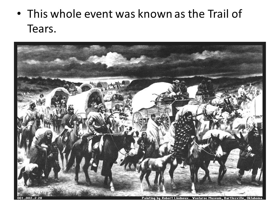 This whole event was known as the Trail of Tears.