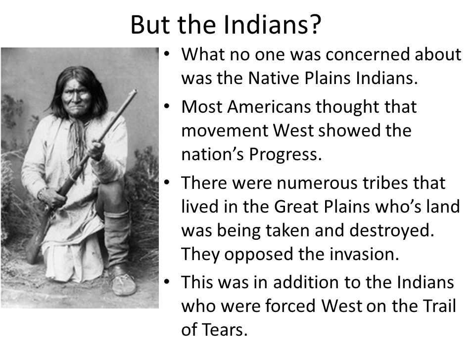But the Indians What no one was concerned about was the Native Plains Indians.