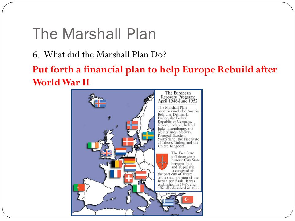 The Marshall Plan 6. What did the Marshall Plan Do.