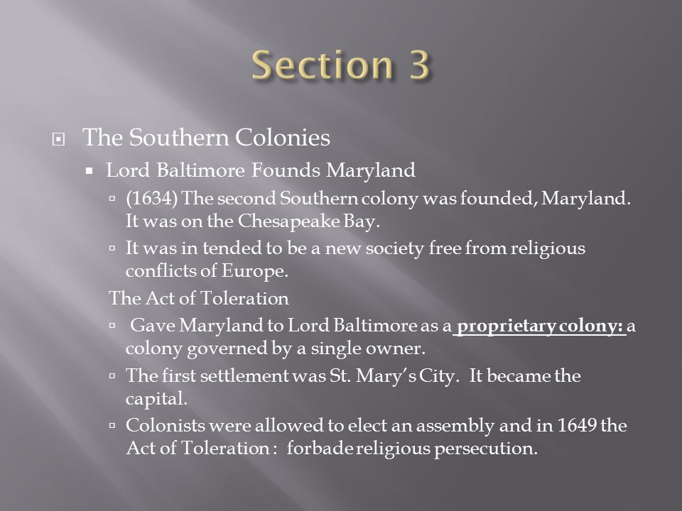 Section 3 The Southern Colonies Lord Baltimore Founds Maryland