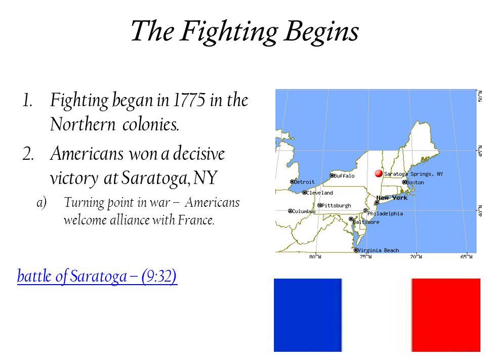 The Fighting Begins Fighting began in 1775 in the Northern colonies.