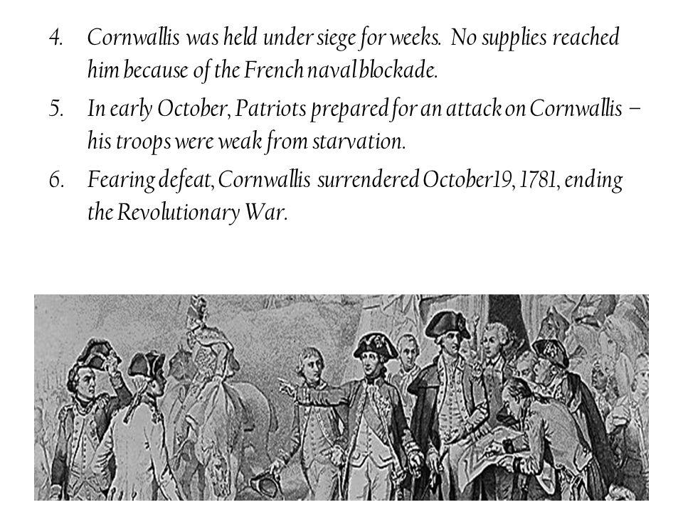 Cornwallis was held under siege for weeks
