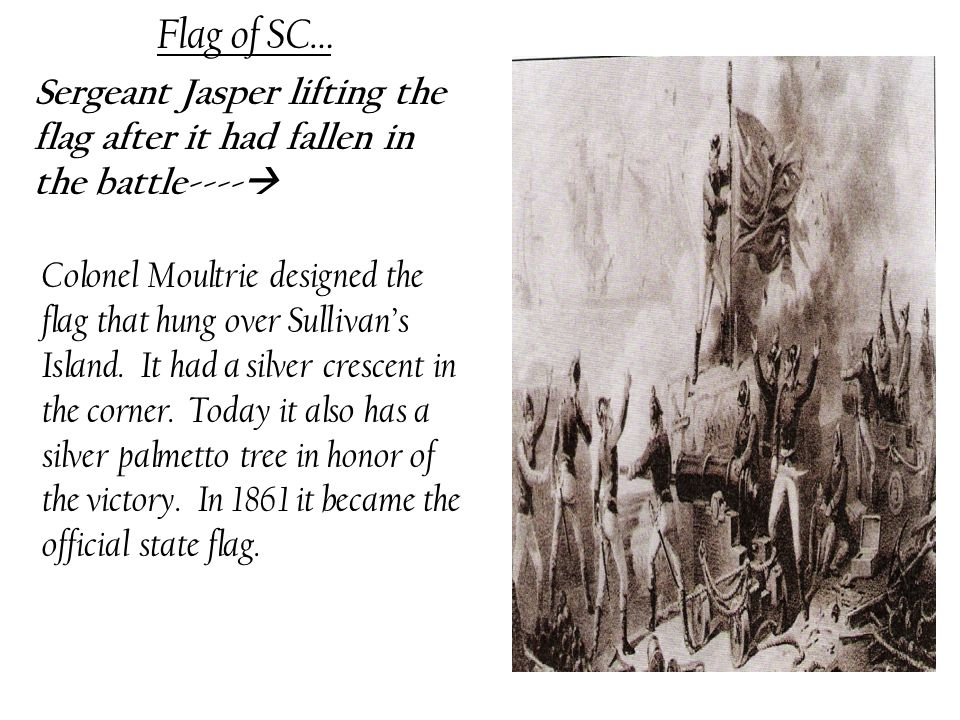 Flag of SC… Sergeant Jasper lifting the flag after it had fallen in the battle----