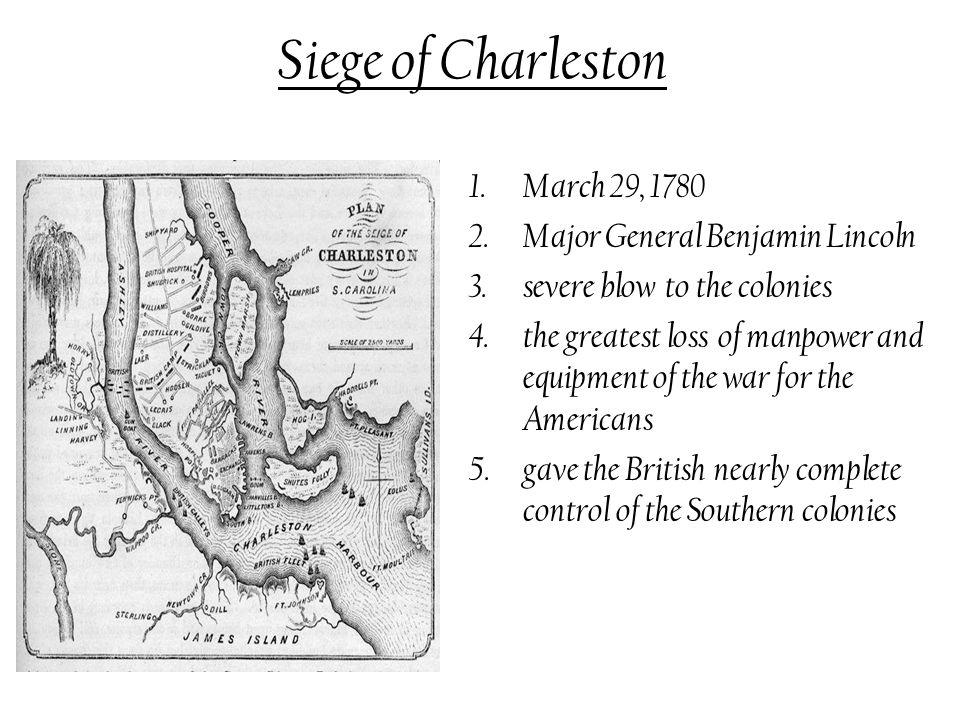 Siege of Charleston March 29, 1780 Major General Benjamin Lincoln