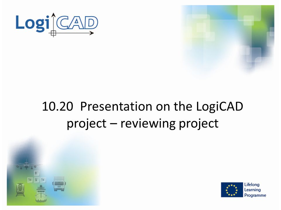 10.20 Presentation on the LogiCAD project – reviewing project