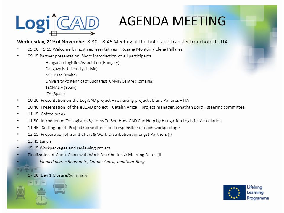 AGENDA MEETING Wednesday, 21st of November 8:30 – 8:45 Meeting at the hotel and Transfer from hotel to ITA.