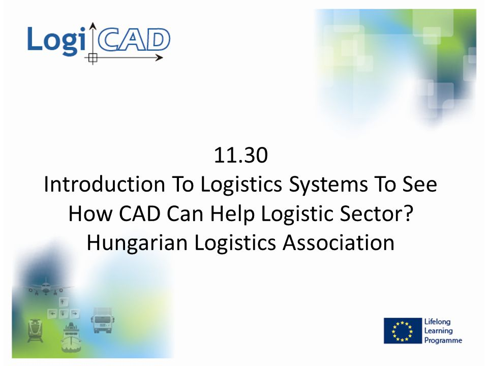 11.30 Introduction To Logistics Systems To See How CAD Can Help Logistic Sector.