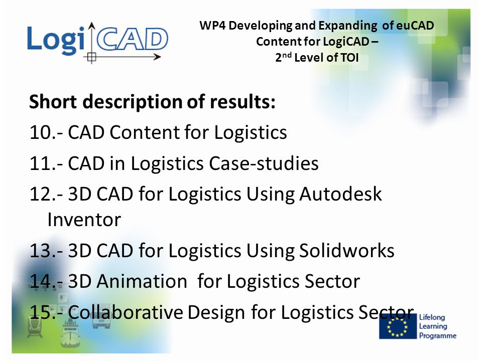 WP4 Developing and Expanding of euCAD Content for LogiCAD –