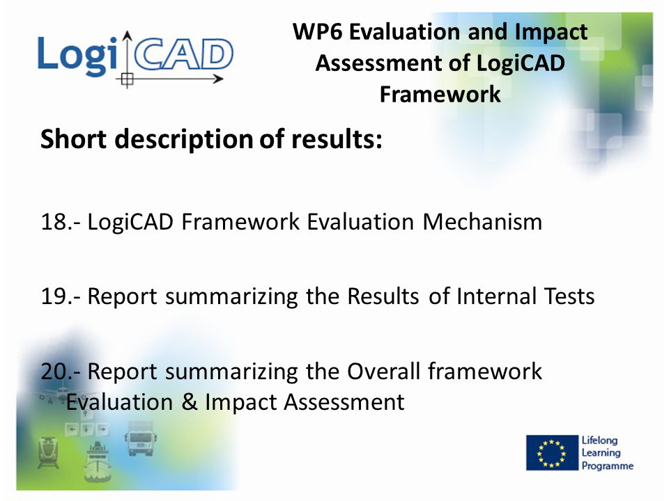 WP6 Evaluation and Impact Assessment of LogiCAD Framework