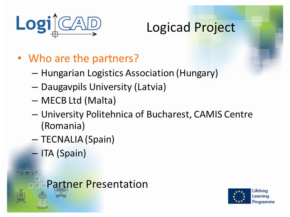 Logicad Project Who are the partners Partner Presentation