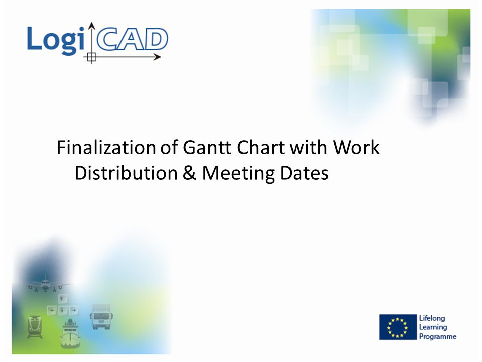 Finalization of Gantt Chart with Work Distribution & Meeting Dates