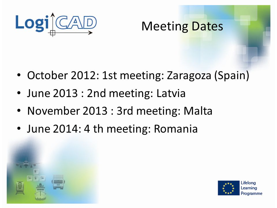 Meeting Dates October 2012: 1st meeting: Zaragoza (Spain)