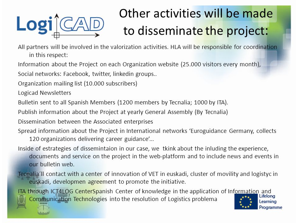 Other activities will be made to disseminate the project: