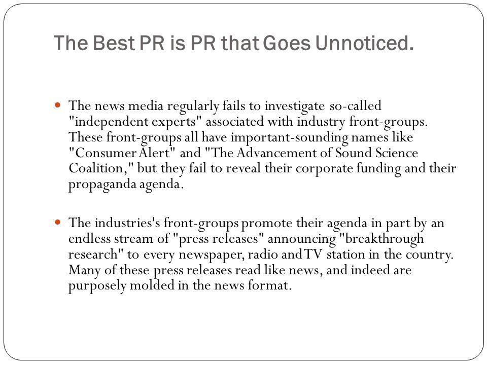 The Best PR is PR that Goes Unnoticed.