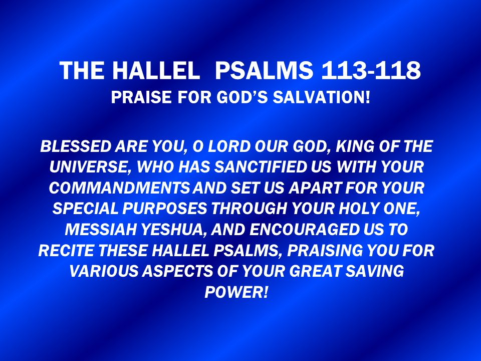 THE HALLEL PSALMS 113-118 PRAISE FOR GOD'S SALVATION!