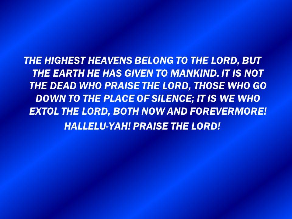 HALLELU-YAH! PRAISE THE LORD!