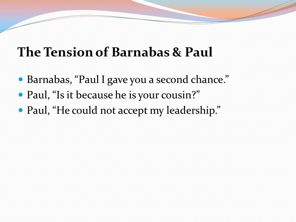 The Tension of Barnabas & Paul