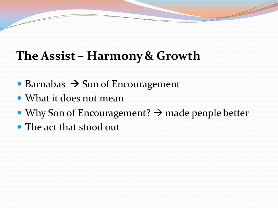 The Assist – Harmony & Growth