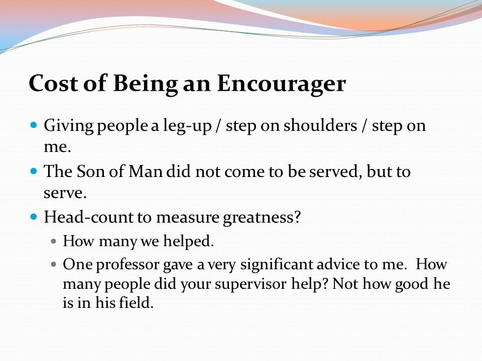 Cost of Being an Encourager