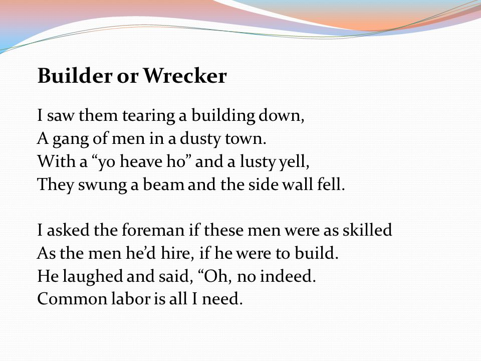 Builder or Wrecker