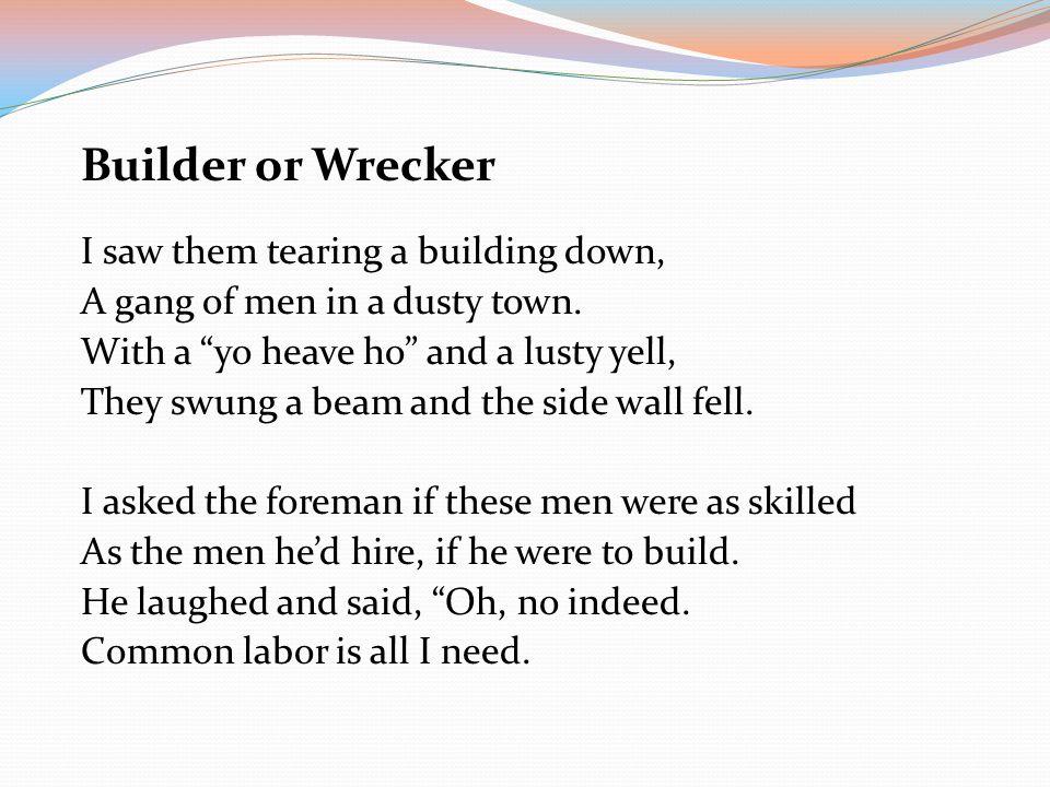 Builder or Wrecker