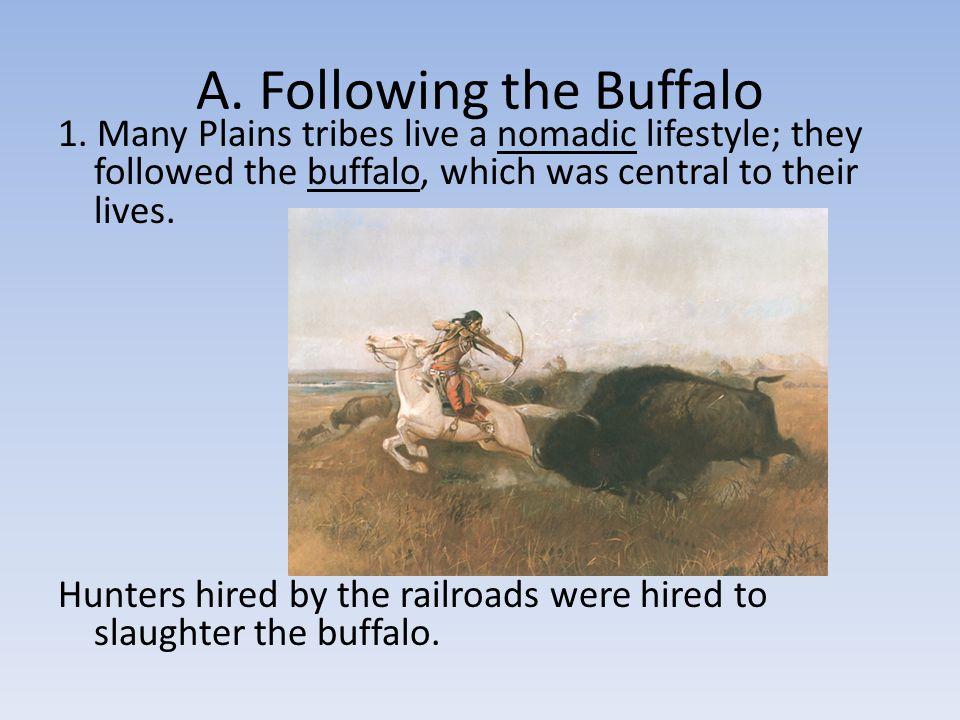 A. Following the Buffalo