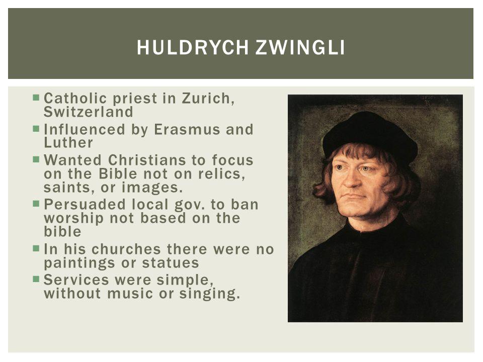 Huldrych Zwingli Catholic priest in Zurich, Switzerland