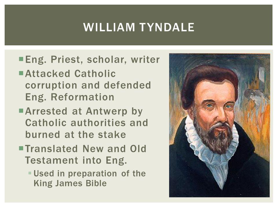 William Tyndale Eng. Priest, scholar, writer