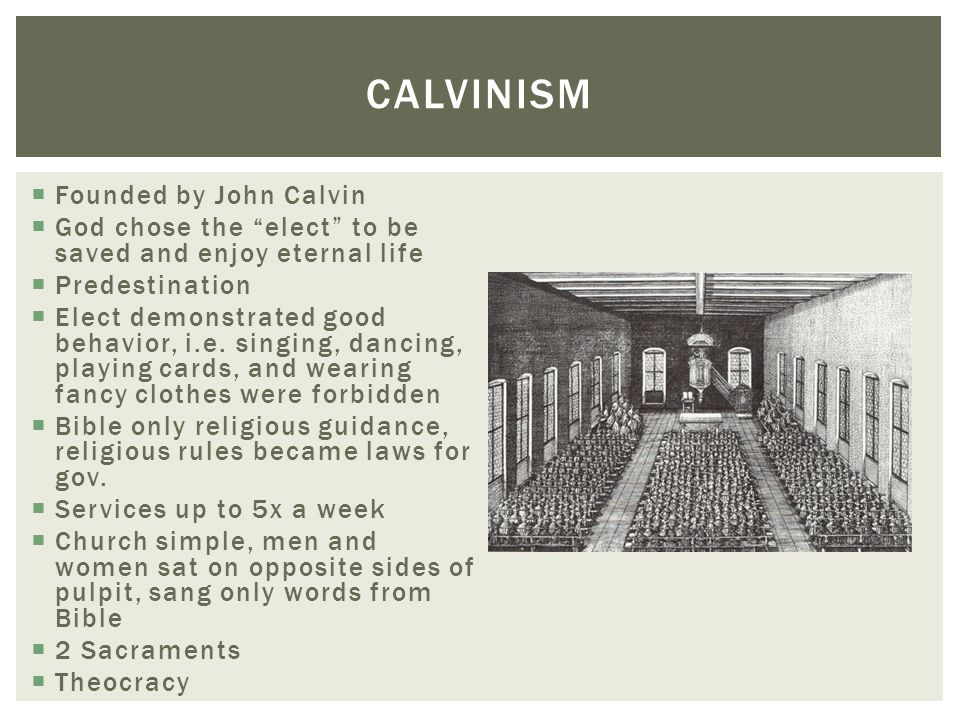 Calvinism Founded by John Calvin