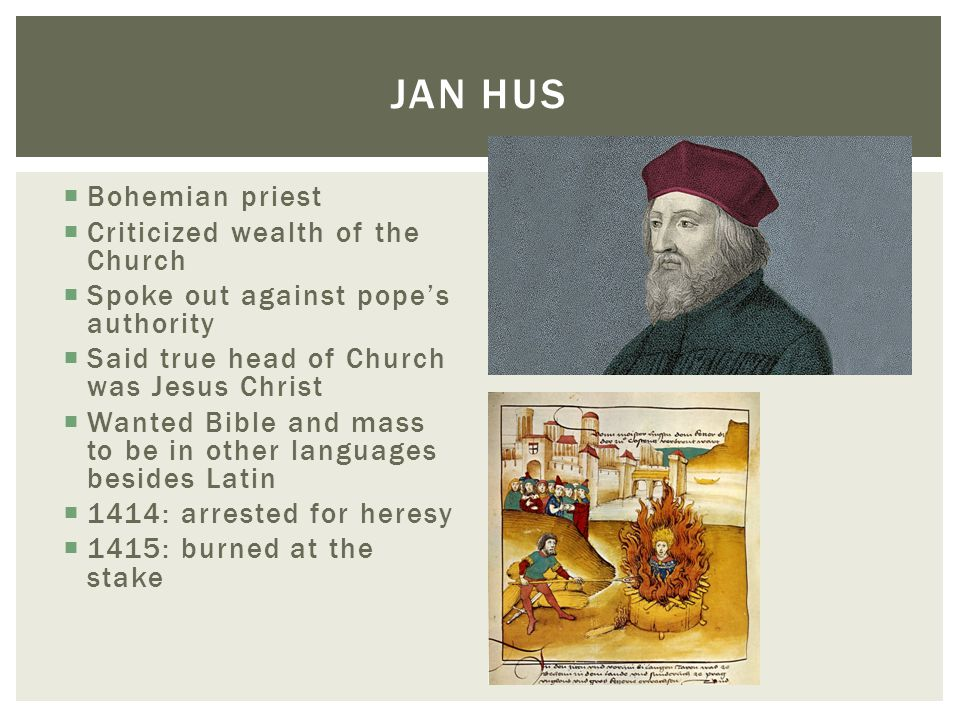 Jan Hus Bohemian priest Criticized wealth of the Church