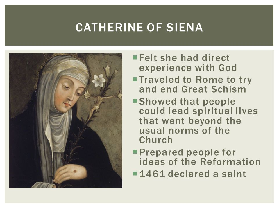 Catherine of Siena Felt she had direct experience with God