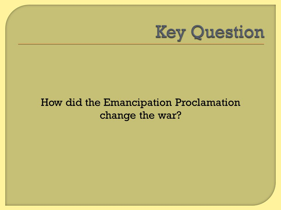 How did the Emancipation Proclamation change the war