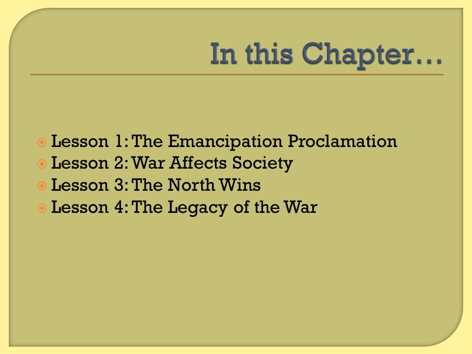 In this Chapter… Lesson 1: The Emancipation Proclamation