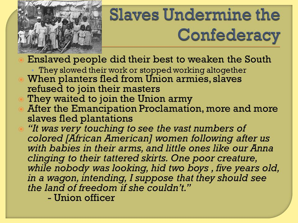 Slaves Undermine the Confederacy